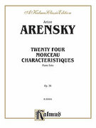 Cover icon of Twenty-four Morceau Characteristiques, Op. 36 (COMPLETE) sheet music for piano solo by Anton Arensky