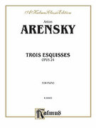 Cover icon of Trois Esquisses, Op. 24 (COMPLETE) sheet music for piano solo by Anton Arensky
