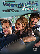 Cover icon of Lookin' for a Good Time sheet music for piano, voice or other instruments by Charles Kelley, Lady Antebellum, Dave Haywood, Hillary Scott and Keith Follese