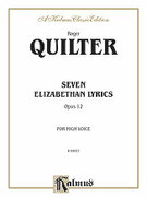 Cover icon of Seven Elizabethan Lyrics, Op. 12 (COMPLETE) sheet music for voice and piano by Roger Quilter