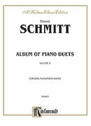 Cover icon of Album of Piano Duets, Volume II (COMPLETE) sheet music for piano four hands by Florent Schmitt, classical score, easy/intermediate skill level