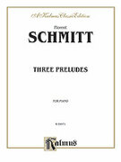 Cover icon of Three Preludes (COMPLETE) sheet music for piano solo by Florent Schmitt