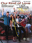 Cover icon of Our Kind of Love sheet music for piano, voice or other instruments by Dave Haywood, Lady Antebellum, Charles Kelly, Hillary Scott and Michael Busbee, easy/intermediate