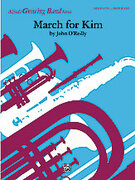 Cover icon of March for Kim (COMPLETE) sheet music for concert band by John O'Reilly, easy/intermediate skill level