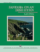 Cover icon of Fantasia on an Irish Hymn sheet music for concert band (full score) by John O'Reilly