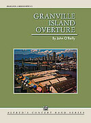 Cover icon of GRANVILLE ISLAND OVERTURE/CB  SET4D sheet music for concert band (full score) by John O'Reilly
