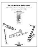 Cover icon of For the Trumpet Shall Sound (COMPLETE) sheet music for Choral Pax by Sally K. Albrecht, easy/intermediate