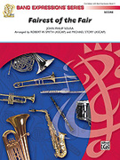 Cover icon of Fairest of the Fair sheet music for concert band (full score) by John Philip Sousa, Robert W. Smith and Michael Story