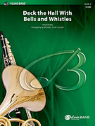 Cover icon of Deck the Hall with Bells and Whistles (COMPLETE) sheet music for concert band by Anonymous and Michael Story