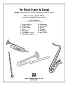 Cover icon of Ye Shall Have a Song (COMPLETE) sheet music for Choral Pax by Sally K. Albrecht