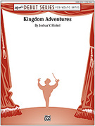 Cover icon of Kingdom Adventures (COMPLETE) sheet music for concert band by Joshua V. Hinkel, beginner concert band