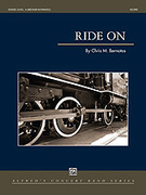 Cover icon of Ride On (COMPLETE) sheet music for concert band by Chris M. Bernotas and Chris M. Bernotas, intermediate concert band