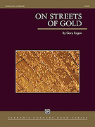 Cover icon of On Streets of Gold (COMPLETE) sheet music for concert band by Gary Fagan, easy/intermediate