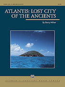Cover icon of Atlantis: Lost City of the Ancients (COMPLETE) sheet music for concert band by Barry Milner, intermediate concert band