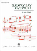 Cover icon of Galway Bay Overture (COMPLETE) sheet music for concert band by John O'Reilly, intermediate
