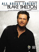 Cover icon of All About Tonight sheet music for piano, voice or other instruments by Ben Hayslip, Blake Shelton, Rhett Akins and Dallas Davidson
