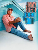Cover icon of License To Chill sheet music for piano, voice or other instruments by Jimmy Buffett