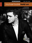 Cover icon of Hold On sheet music for piano, voice or other instruments by Michael Buble, Alan Chang and Amy Foster, easy/intermediate piano, voice or other instruments