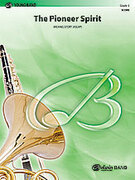 Cover icon of The Pioneer Spirit sheet music for concert band (full score) by Michael Story, easy skill level