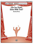 Cover icon of (Do You Want) Salsa with That? (COMPLETE) sheet music for concert band by Larry Henry, easy