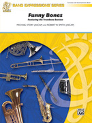 Cover icon of Funny Bones (COMPLETE) sheet music for concert band by Michael Story and Robert W. Smith