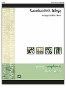 Cover icon of Canadian Folk Trilogy (COMPLETE) sheet music for concert band by Vince Gassi
