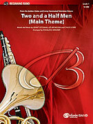 Cover icon of Two and a Half Men (COMPLETE) sheet music for concert band by Grant Geissman and Douglas E. Wagner, beginner