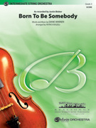 Cover icon of Born to Be Somebody sheet music for string orchestra (full score) by Diane Warren, Justin Bieber and Patrick Roszell, easy/intermediate