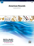 Cover icon of American Rounds sheet music for concert band (full score) by Anonymous and Bob Phillips