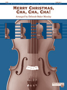 Cover icon of Merry Christmas, Cha, Cha, Cha! (COMPLETE) sheet music for string orchestra by Anonymous and Deborah Baker Monday