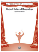 Cover icon of Magical Hats and Happenings sheet music for concert band (full score) by Joshua V. Hinkel