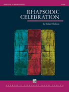Cover icon of Rhapsodic Celebration sheet music for concert band (full score) by Robert Sheldon