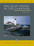 Cover icon of The Light Shines in the Darkness (COMPLETE) sheet music for concert band by Barry Milner