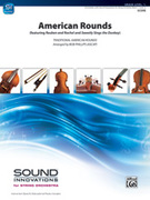 Cover icon of American Rounds (COMPLETE) sheet music for string orchestra by Anonymous and Bob Phillips, beginner orchestra