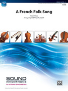 Cover icon of A French Folk Song sheet music for string orchestra (full score) by Anonymous and Bob Phillips