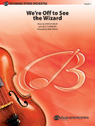 Cover icon of We're Off to See the Wizard sheet music for string orchestra (full score) by Anonymous