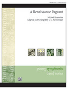 Cover icon of A Renaissance Pageant (COMPLETE) sheet music for concert band by Michael Praetorius, classical score, easy