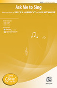 Cover icon of Ask Me to Sing sheet music for choir (2-Part) by Sally K. Albrecht and Jay Althouse, intermediate