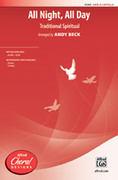 Cover icon of All Night, All Day sheet music for choir (SATB, a cappella) by Anonymous and Andy Beck
