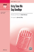 Cover icon of Ev'ry Time We Say Goodbye sheet music for choir (SATB, a cappella) by Cole Porter and Jay Althouse