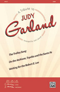 Cover icon of A Tribute to Judy Garland sheet music for choir (SATB) by Judy Garland and John Leavitt