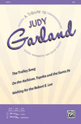 Cover icon of A Tribute to Judy Garland sheet music for choir (SSA) by Judy Garland and John Leavitt