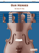Cover icon of Our Heroes (COMPLETE) sheet music for string orchestra by Susan H. Day