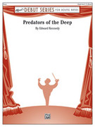 Cover icon of Predators of the Deep sheet music for concert band (full score) by Edward Kennedy, intermediate concert band (full score)