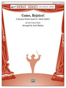 Cover icon of Come, Rejoice! sheet music for concert band (full score) by John Francis Wade and Scott Watson