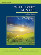 Cover icon of With Every Sunrise sheet music for concert band (full score) by Robert Sheldon, intermediate