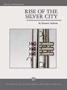 Cover icon of Rise of the Silver City sheet music for concert band (full score) by Rossano Galante, intermediate