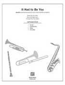 Cover icon of It Had to Be You (COMPLETE) sheet music for band or orchestra by Isham Jones, Gus Kahn and Greg Gilpin, easy/intermediate