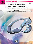 Cover icon of The Three O's of Christmas sheet music for concert band (full score) by Anonymous and Elena Roussanova Lucas, beginner