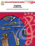 Cover icon of Legacy sheet music for concert band (full score) by Robert W. Smith and Michael Story